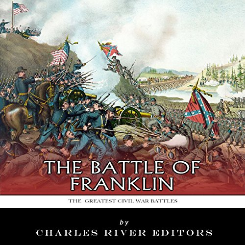 The Greatest Civil War Battles: The Battle of Franklin audiobook cover art