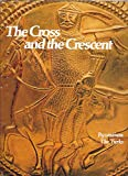 The Cross and the Crescent: Byzantium, The Turks (Imperial Visions Series: The Rise and Fall of Empires)