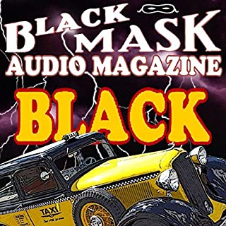 Black     A Classic Hard-Boiled Tale from the Original Black Mask              By:                                                                                                                                 Paul Cain                               Narrated by:                                                                                                                                 Anthony Heald,                                                                                        Christine Williams,                                                                                        Malcolm Hillgartner,                   and others                 Length: 26 mins     16 ratings     Overall 3.6