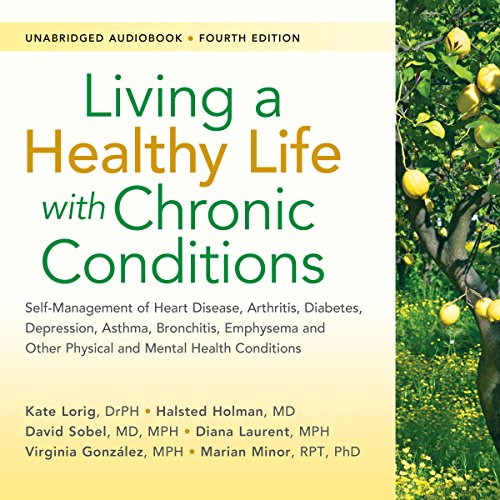 Living a Healthy Life with Chronic Conditions, 4th Edition audiobook cover art