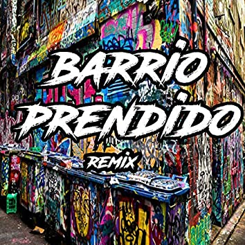 Barrio Prendido Remix