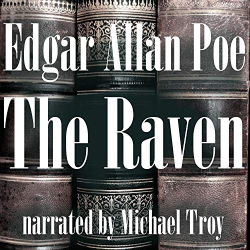 The Raven                   By:                                                                                                                                 Edgar Allan Poe                               Narrated by:                                                                                                                                 Michael Troy                      Length: 11 mins     31 ratings     Overall 3.5