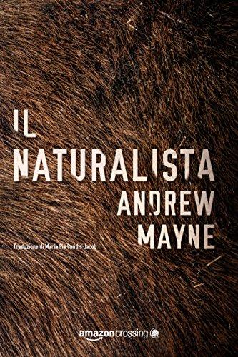 Il naturalista (Il naturalista Theo Cray Vol. 1)