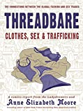 Threadbare: Clothes, Sex, and Trafficking (Comix Journalism)