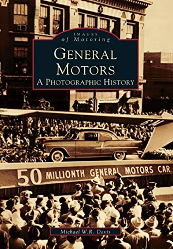 General Motors: A Photographic: A Photographic History (Images of Motoring)