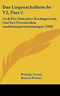 Das Liegenschaftsrecht V2, Part 2: Nach Den Deutschen Reichsgesetzen Und Den Preussischen Ausfuhrungsbestimmungen (1906)