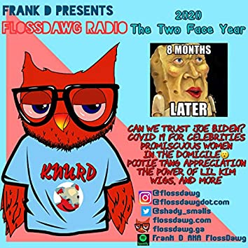FlossDawg Radio the Two Face Year