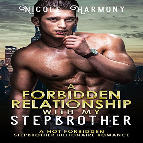 A Forbidden Relationship with My Stepbrother audiobook cover art