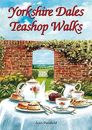 Yorkshire Dales Teashop Walks