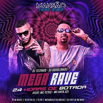 Mega Rave 24 Horas de Botada (feat. MC Teteu, MC Rafa 22, Dj W-Beatz, GP DA ZL, DJ DN, Megabaile Do Areias, DJ Ery & JC NO BEAT) (Mansão Funk Rave)