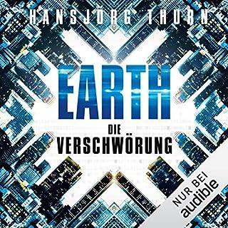 Die Verschwörung     Earth 1              Autor:                                                                                                                                 Hansjörg Thurn                               Sprecher:                                                                                                                                 Jürgen Holdorf                      Spieldauer: 8 Std. und 45 Min.     3 Bewertungen     Gesamt 3,3