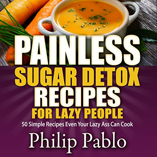 Painless Sugar Detox Recipes for Lazy People audiobook cover art