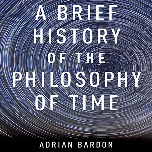 A Brief History of the Philosophy of Time audiobook cover art