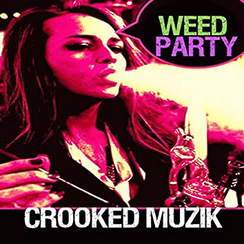 Weed Party