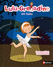 Lulu-Grenadine en tutu (02) (French Edition)