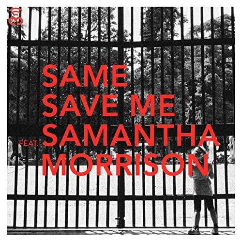 Same feat. Samantha Morisson