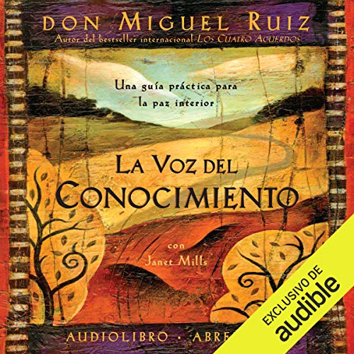 La voz del conocimiento [The Voice of Knowledge]     Una guía práctica para la paz interior [A Practical Guide for Inner Peace]              Autor:                                                                                                                                 Don Miguel Ruiz,                                                                                        Janet Mills                               Sprecher:                                                                                                                                 Miguel Ángel Álvarez                      Spieldauer: 4 Std. und 32 Min.     2 Bewertungen     Gesamt 4,5