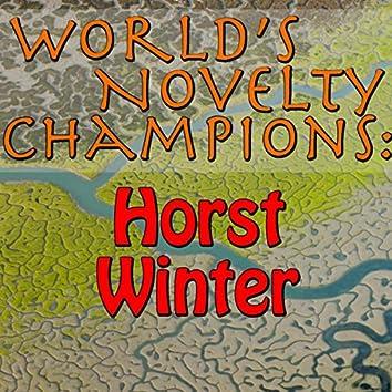 World's Novelty Champions: Horst Winter