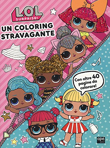 Un coloring stravagante. L.O.L Surprise!