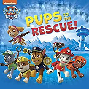 Pups to the Rescue (PAW Patrol)