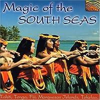 Magic of the South Seas: Tahiti Marquesas by VARIOUS ARTISTS (2000-09-12)