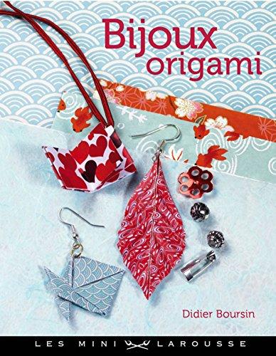 Bijoux en origami (Les Mini Larousse - D&T) (French Edition)