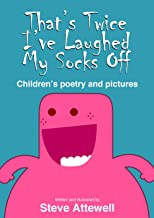 That's Twice I've Laughed My Socks Off: Children's Poetry and Pictures