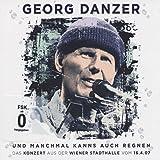 Und manchmal kanns auch regnen: Das Konzert aus der Wiener Stadthalle vom 16.4.07 von Georg Danzer