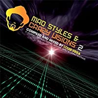 Mad Styles & Crazy Visions 2 Compiled & Mixed By L