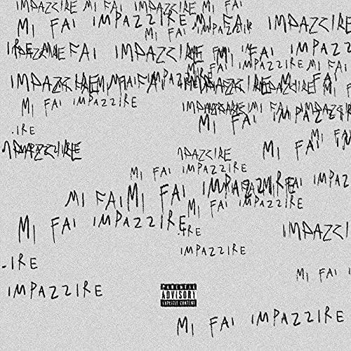 MI FAI IMPAZZIRE [Explicit]