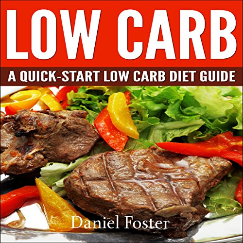 Low Carb     A Quick-Start Low Carb Diet Guide              By:                                                                                                                                 Daniel Foster                               Narrated by:                                                                                                                                 Terry Murphy                      Length: 34 mins     Not rated yet     Overall 0.0