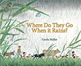 Muller, G: Where Do They Go When It Rains?