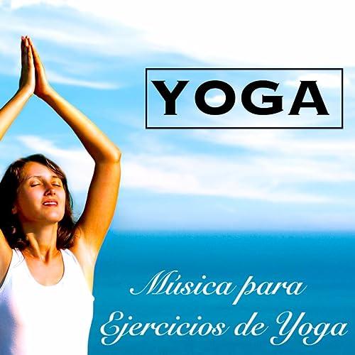 Yoga - Música para Ejercicios de Yoga para Principiantes ...