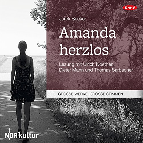 Amanda herzlos                   By:                                                                                                                                 Jurek Becker                               Narrated by:                                                                                                                                 Ulrich Noethen,                                                                                        Dieter Mann,                                                                                        Thomas Sarbacher                      Length: 7 hrs and 25 mins     Not rated yet     Overall 0.0