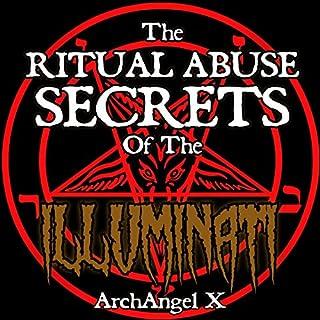 The Ritual Abuse Secrets of the Illuminati audiobook cover art