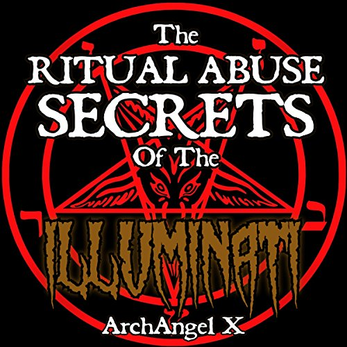 The Ritual Abuse Secrets of the Illuminati audiobook cover art