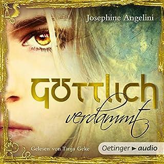 Göttlich verdammt     Göttlich-Trilogie 1              Autor:                                                                                                                                 Josephine Angelini                               Sprecher:                                                                                                                                 Tanja Geke                      Spieldauer: 6 Std. und 40 Min.     737 Bewertungen     Gesamt 4,4