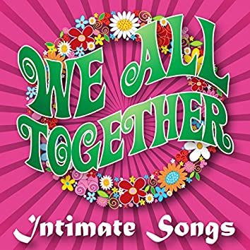 We All Together, Vol. 2 - Intimate Songs