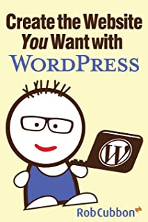 Create the Website You Want with WordPress