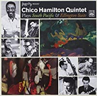 Plays South Pacific & Ellington Suite by Chico Hamilton Quintet (2010-08-17)