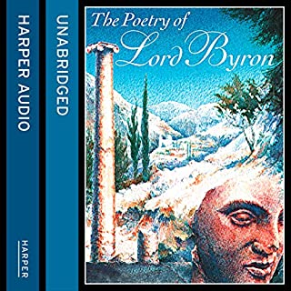 The Poetry of Lord Byron                   By:                                                                                                                                 Lord Byron                               Narrated by:                                                                                                                                 Linus Roache                      Length: 2 hrs and 5 mins     3 ratings     Overall 4.3