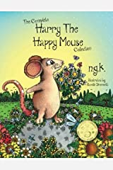 The Complete Harry The Happy Mouse Collection: All four Harry The Happy Mouse Books - Teaching The Value Of Kindness (Volume 5) Paperback