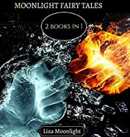Moonlight Fairy Tales: 2 BOOKS In 1
