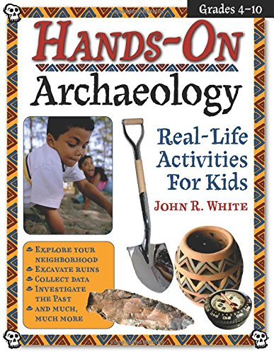 Hands-On Archaeology: Real-Life Activities for Kids