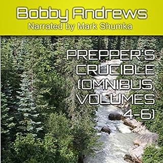 Prepper's Crucible Omnibus, Volumes 4-6 audiobook cover art