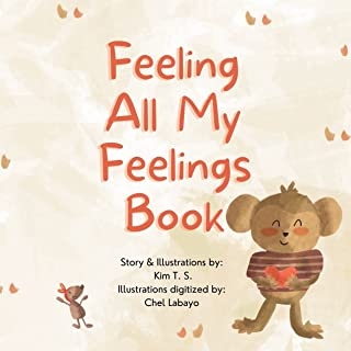 Feeling All My Feelings Book: A Picture book about dealing with emotions like anger, fear, shyness for kids, toddlers, pre...
