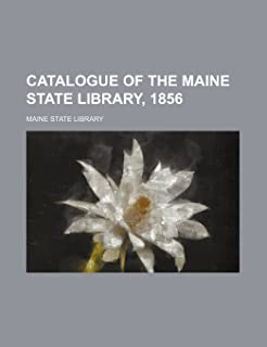 Catalogue of the Maine State Library, 1856