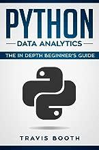 Python Data Analytics: The Beginner's Real World Crash Course