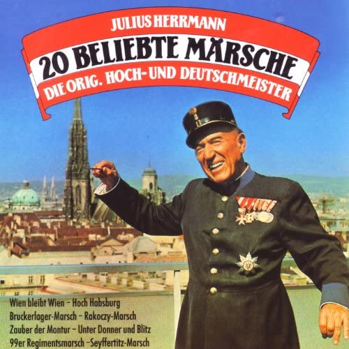 Julius Herrmann & Die Original Hoch- Und Deutschmeister