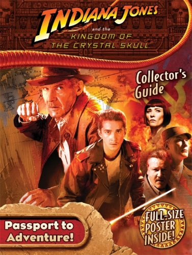 Indiana Jones and the Kingdom of the Crystal Skull Collector's Guide with Full-Size Poster